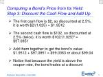 computing a bond s price from its yield step 3 discount the cash flow and add up