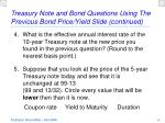 treasury note and bond questions using the previous bond price yield slide continued