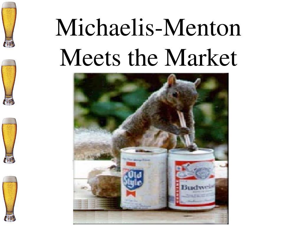 michaelis menton meets the market l.