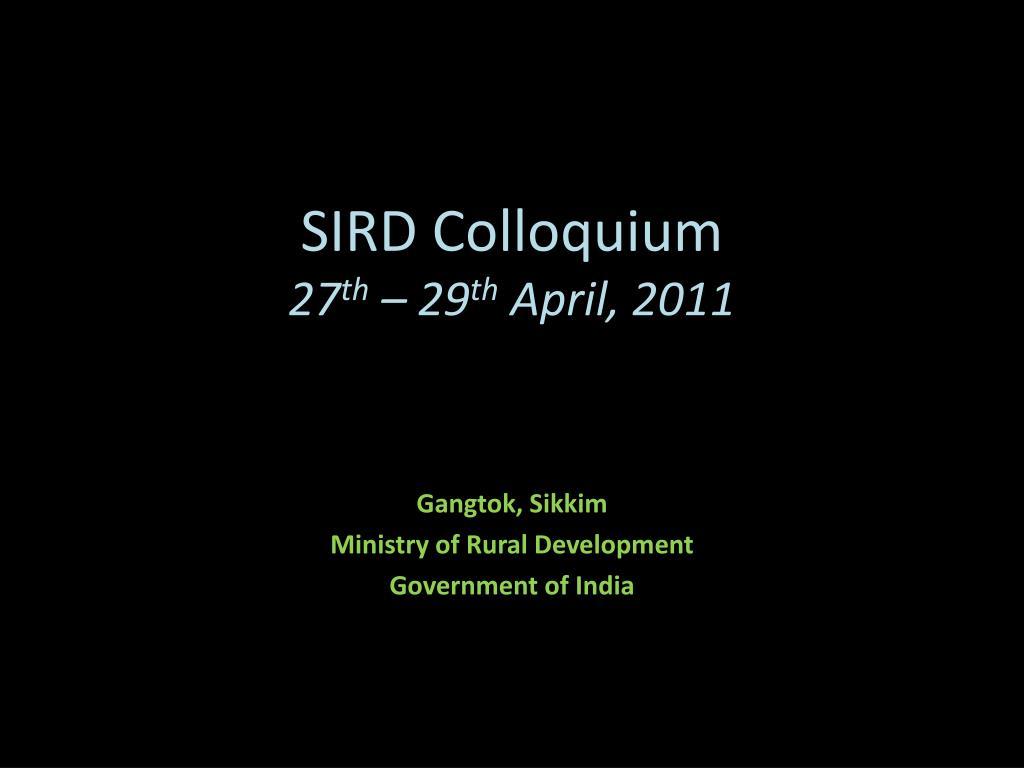 sird colloquium 27 th 29 th april 2011 l.