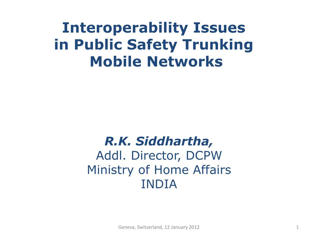 interoperability issues in public safety trunking mobile networks l.