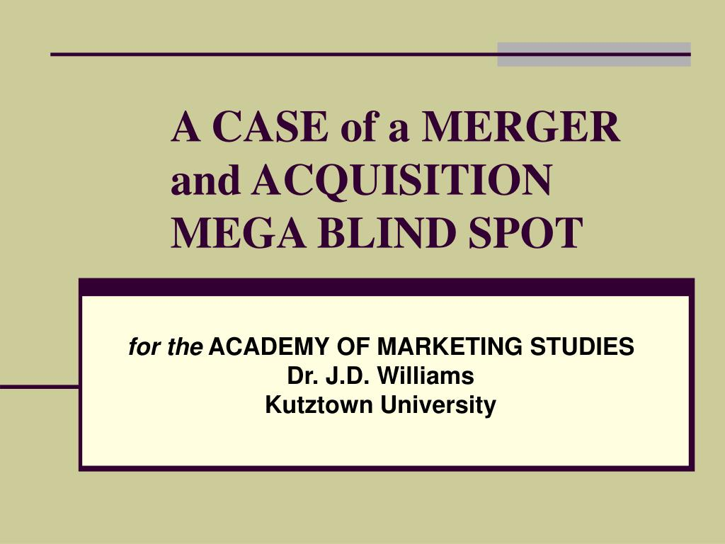a case of a merger and acquisition mega blind spot l.