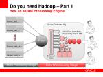 do you need hadoop part 1 yes as a data processing engine37