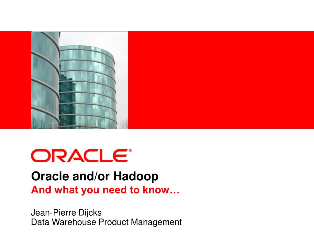 oracle and or hadoop and what you need to know l.