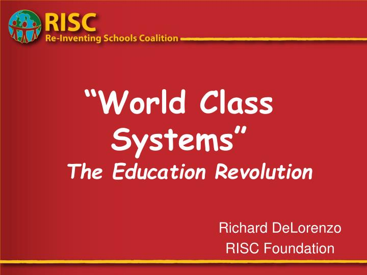 world class systems the education revolution n.