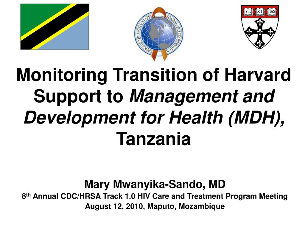 monitoring transition of harvard support to management and development for health mdh tanzania l.