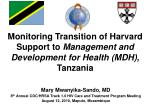 monitoring transition of harvard support to management and development for health mdh tanzania