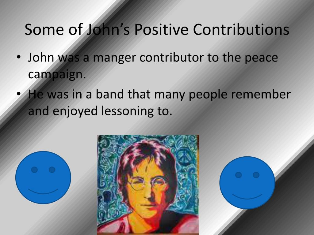 Some of John's Positive Contributions