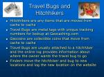 travel bugs and hitchhikers