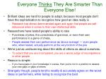 everyone thinks they are smarter than everyone else