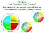 the boss left brained or right brained
