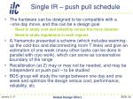 single ir push pull schedule