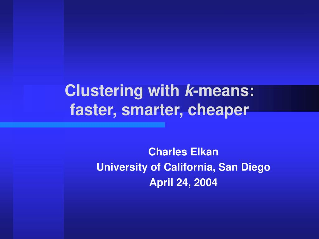 clustering with k means faster smarter cheaper l.