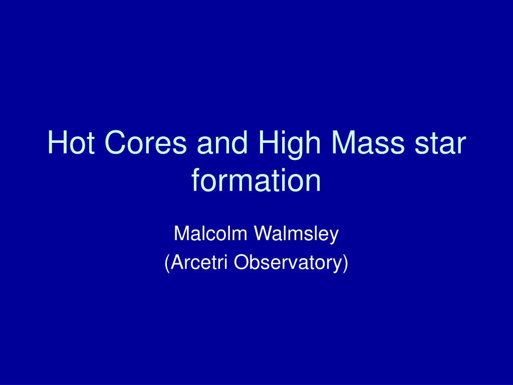 hot cores and high mass star formation l.