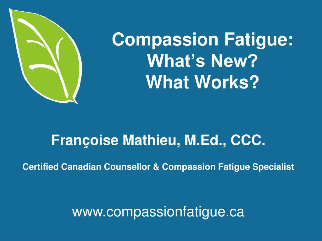 compassion fatigue what s new what works l.