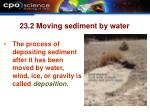 23 2 moving sediment by water9