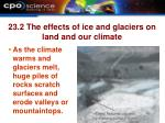 23 2 the effects of ice and glaciers on land and our climate23