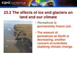 23 2 the effects of ice and glaciers on land and our climate24