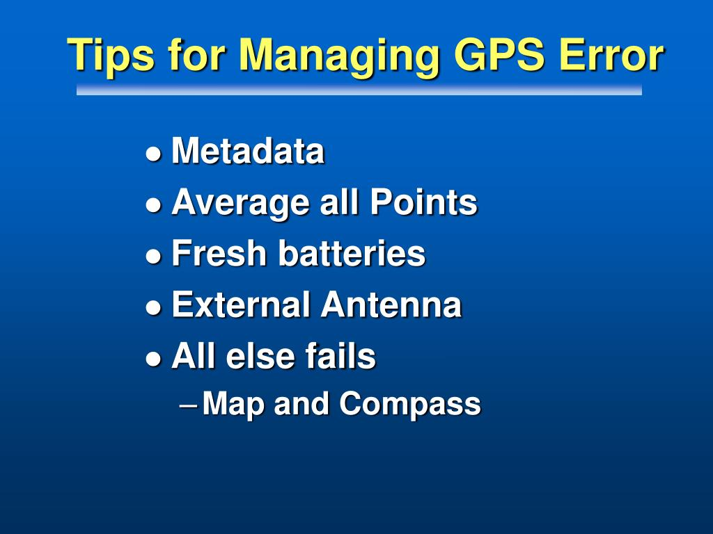 Tips for Managing GPS Error
