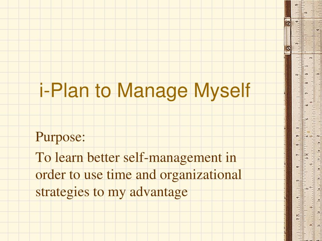 i plan to manage myself l.