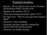 traumatic haunting8
