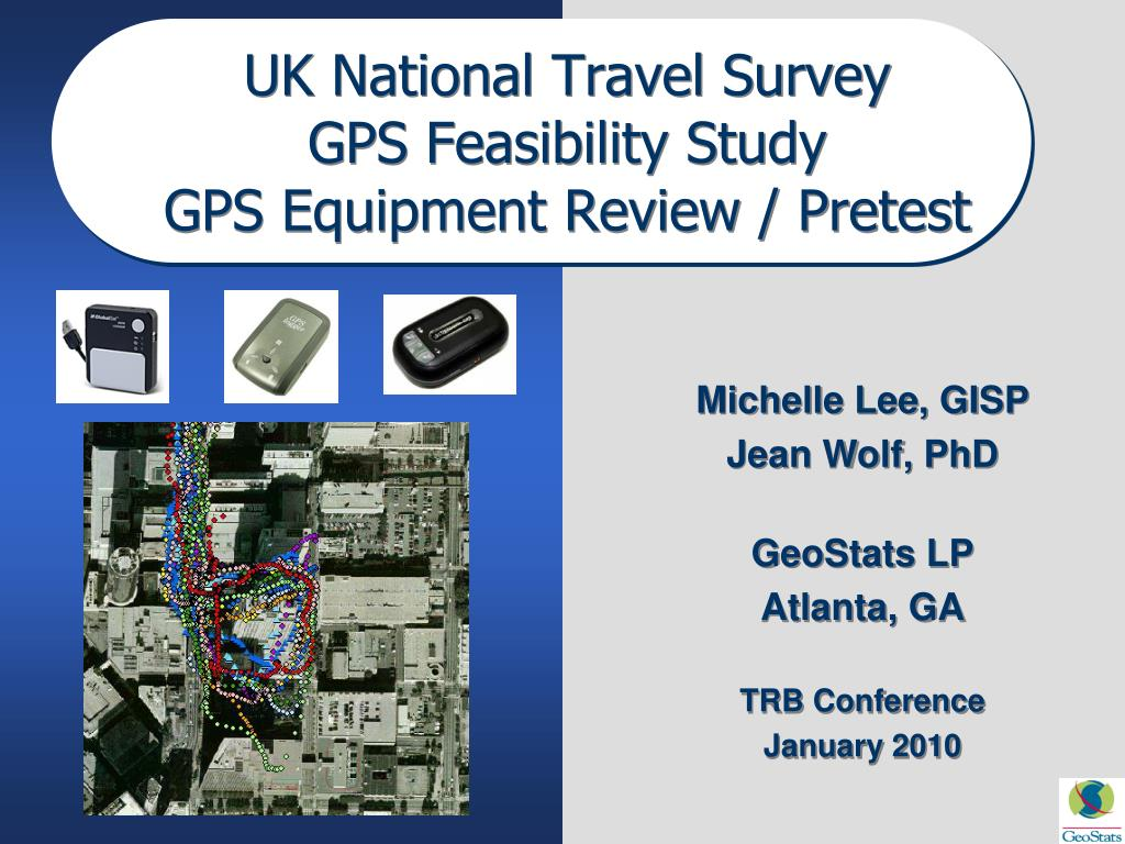 uk national travel survey gps feasibility study gps equipment review pretest l.