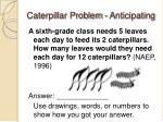 caterpillar problem anticipating