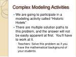 complex modeling activities