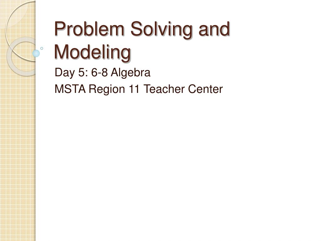 problem solving and modeling l.