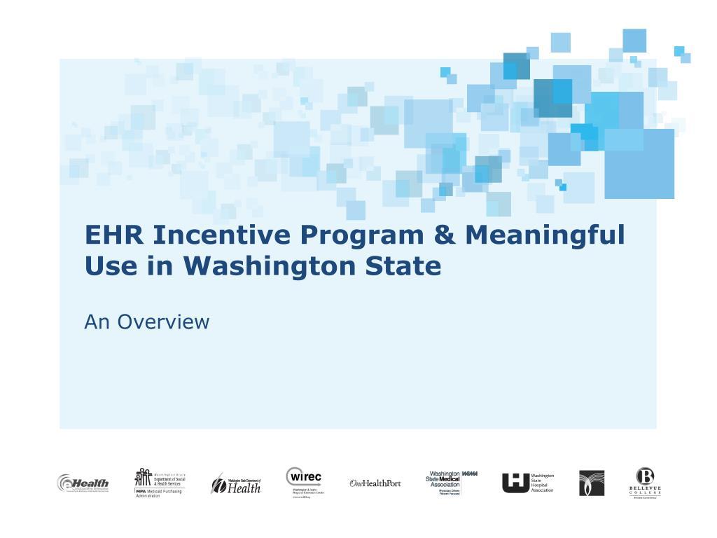 PPT - EHR Incentive Program & Meaningful Use in Washington ...