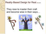 reality based design for real honest6