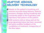 adaptive aerosol delivery technology