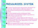 pressurized system