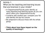 activity 1 what are the teaching and learning issues that are foremost in your minds