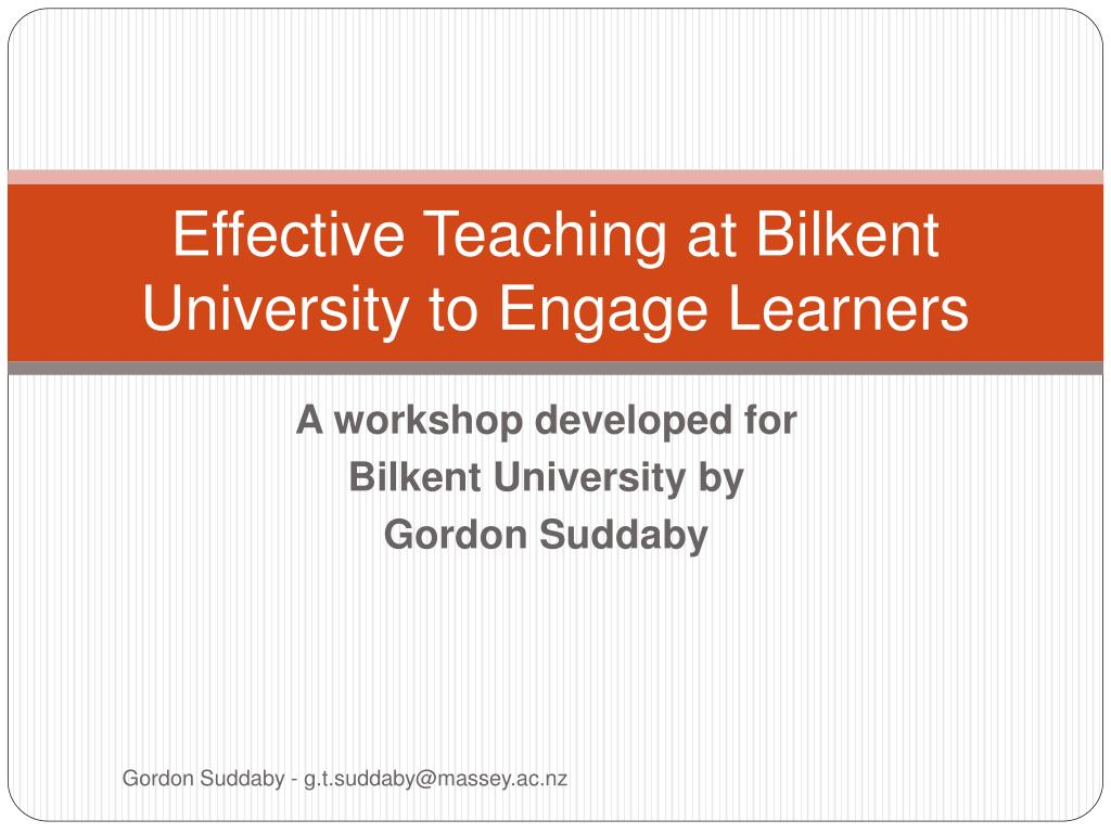 effective teaching at bilkent university to engage learners l.
