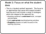 model 3 focus on what the student does