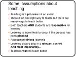 some assumptions about teaching