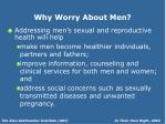 why worry about men