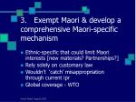 3 exempt maori develop a comprehensive maori specific mechanism