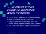 4 strengthen ipr plus develop sui generis maori specific mechanisms