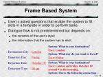 frame based system