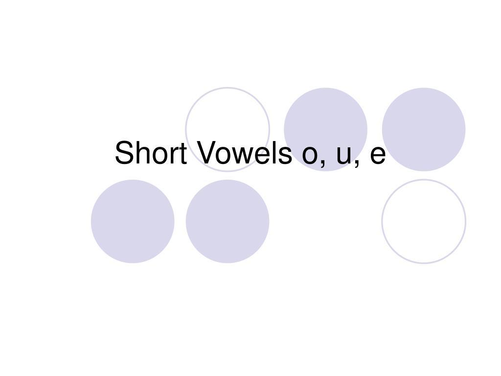 short vowels o u e l.