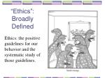 ethics broadly defined