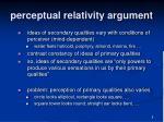 perceptual relativity argument