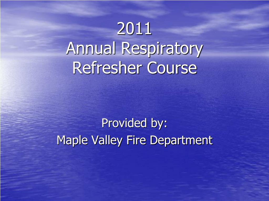 2011 annual respiratory refresher course l.