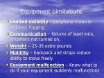 equipment limitations