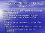 what can you do to minimize failures