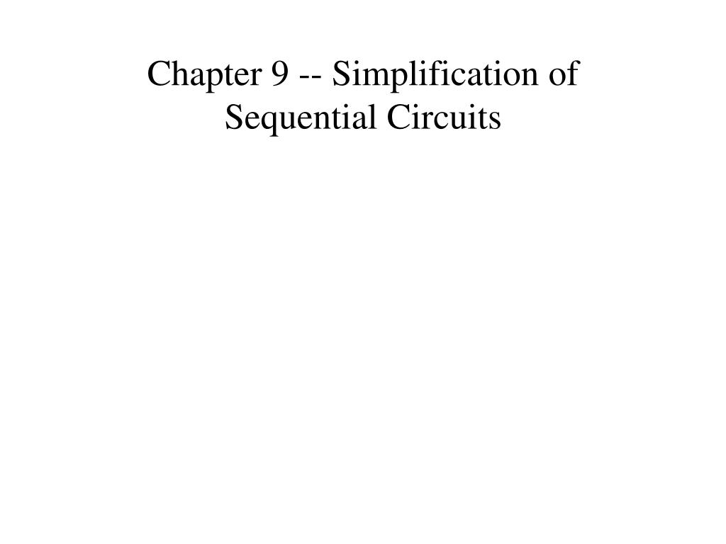 chapter 9 simplification of sequential circuits l.