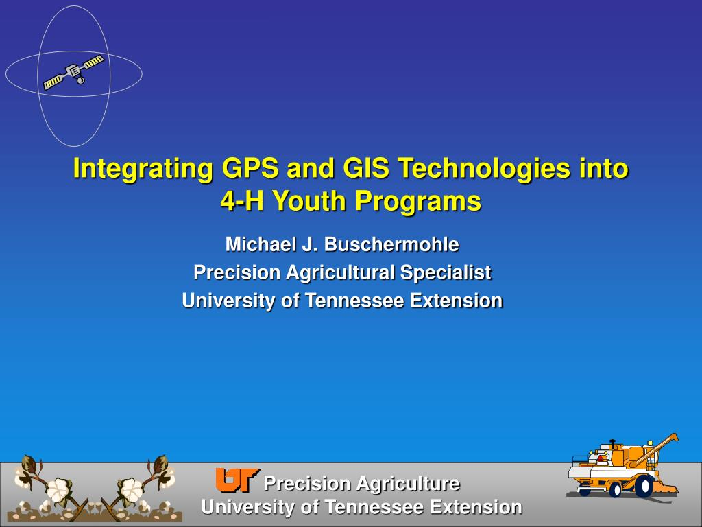 integrating gps and gis technologies into 4 h youth programs l.