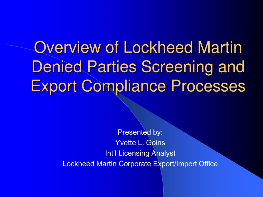 overview of lockheed martin denied parties screening and export compliance processes l.